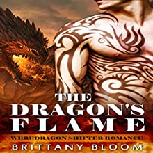 The Dragon's Flame: A BBW Weredragon Shifter Romance Audiobook by Brittany Bloom Narrated by Amber Rivette