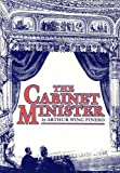 img - for The Cabinet Minister by Sir Arthur Wing Pinero (1987-12-01) book / textbook / text book
