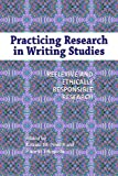 Practicing Research in Writing Studies : Reflexive and Ethically Responsible Research, , 1612890881