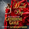 The Devil to Pay: The Devilish Devalles, Novella #1 Audiobook by Catherine Gayle Narrated by Catherine O'Brien