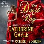 The Devil to Pay: The Devilish Devalles, Novella #1 | Catherine Gayle
