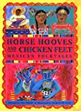 Horse Hooves and Chicken Feet: Mexican Folktales (Aesop Prize (Awards))