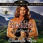 Reckless Highlander: Legendary Bastards of the Crown, Volume 3 | Elizabeth Rose