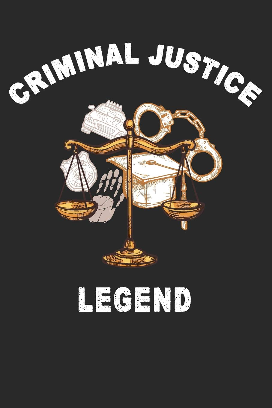 Buy Criminal Justice Legend Lined Notebook For Forensic Science Technician Private Detective Correctional Officer Law Enforcement Criminal Justice Graduation Gifts Book Online At Low Prices In India Criminal Justice Legend Lined