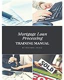 Mortgage Loan Processing Training Manual