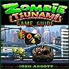 Zombie Tsunami Game Guide