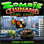 Zombie Tsunami Game Guide | Josh Abbott