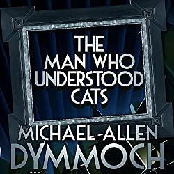 The Man Who Understood Cats