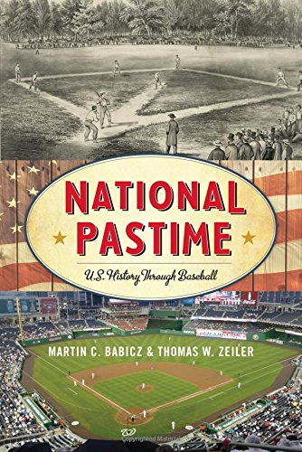 National Pastime: U.S. History Through Baseball (American Ways)