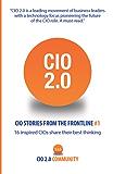 CIO 2.0: CIO Stories From the Frontline #1