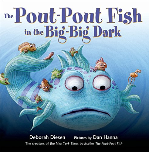 The Pout-Pout Fish in the Big-Big Dark (A Pout-Pout Fish Adventure) [Diesen, Deborah] (Tapa Dura)
