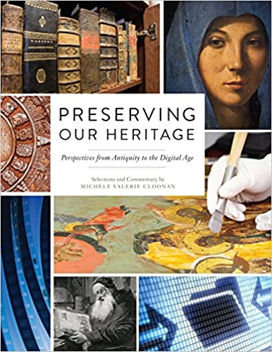 Preserving Our Heritage Perspectives from Antiquity to the Digital Age