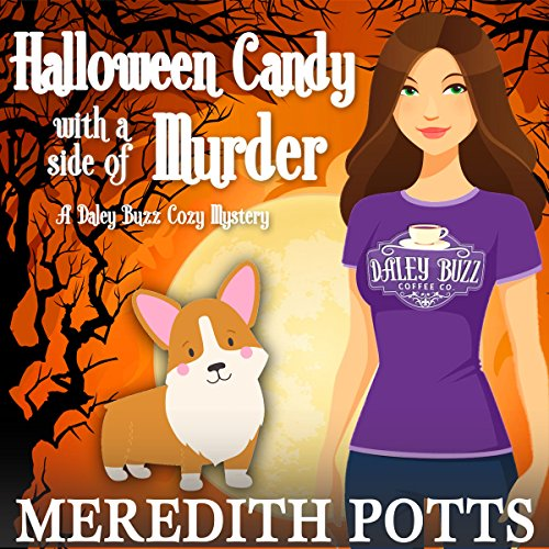 Halloween Candy with a Side of Murder: Daley Buzz Cozy Mystery, Volume 6 -