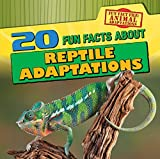 img - for 20 Fun Facts About Reptile Adaptations (Fun Fact File: Animal Adaptations) book / textbook / text book