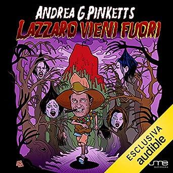 Andrea G. Pinketts - Lazzaro vieni fuori (2018). mp3 - 320kbps