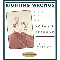 Righting Wrongs: The Story of Norman Bethune