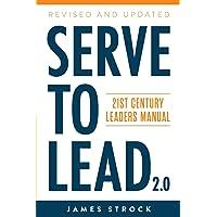 Serve to Lead: 21st Century Leaders Manual