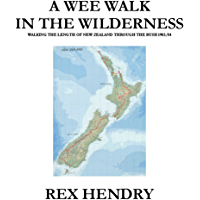 A Wee Walk in the Wilderness: Walking the length of New Zealand through the bush 1983/84