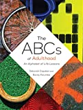 The ABCs of Adulthood: An Alphabet of Life Lessons