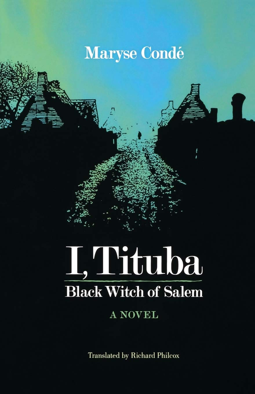 Amazon Com I Tituba Black Witch Of Salem Caraf Books Caribbean And African Literature Translated From French 9780813927671 Maryse Conde Richard Philcox Ann Armstrong Scarboro Angela Y Davis Books