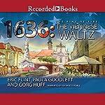 1636: The Viennese Waltz | Gorg Huff,Paula Goodlett,Eric Flint