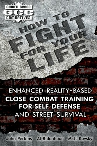 how-to-fight-for-your-life-guided-chaos-combatives