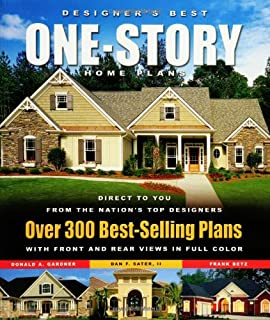 Designeru0027s Best One Story Home Plans: Over 300 Best Selling Plans