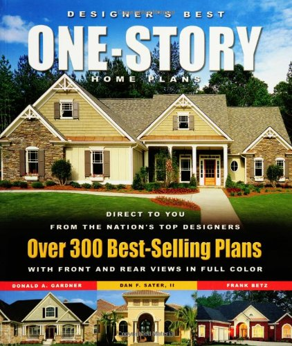 Designer's Best One-Story Home Plans: Over 300 Best-Selling Plans