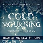 Cold Mourning: A Stonechild and Rouleau Mystery | Brenda Chapman