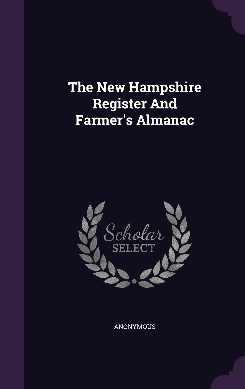 Read Online The New Hampshire Register And Farmer's Almanac PDF