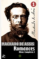 Obras Completas de Machado de Assis I: Romances Completos (Edição Definitiva) eBook Kindle