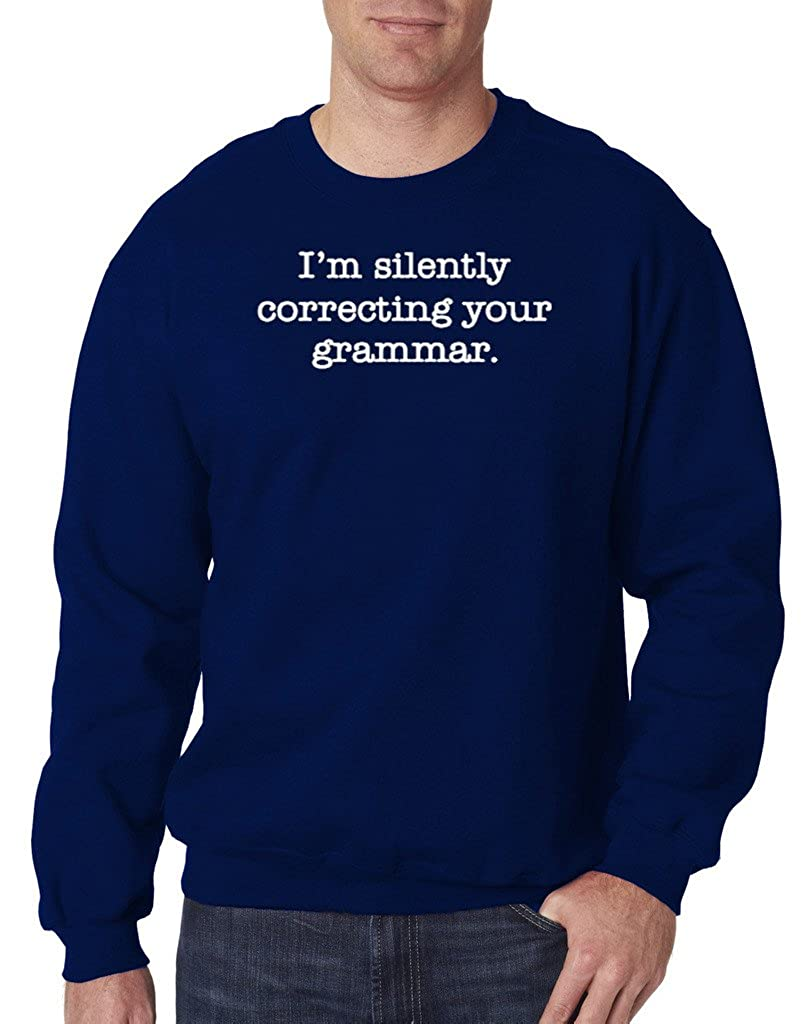 YM Wear Im Silently Correcting Your Grammar Crewneck Sweater