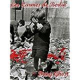 Les larmes de Berlin (French Edition)