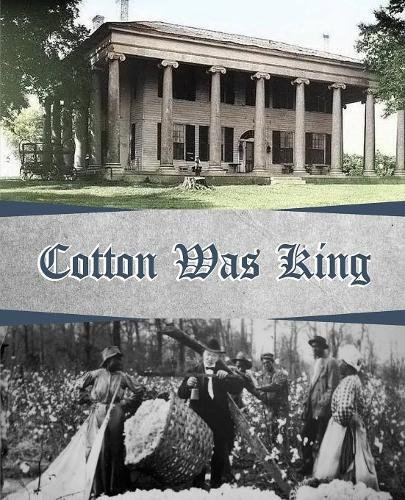 Cotton Was King: Indian Farms to Lauderdale County Plantations (Alabama Plantations)