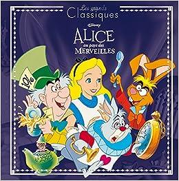 Alice Au Pays Des Merveilles Disney 9782012804302 Amazon
