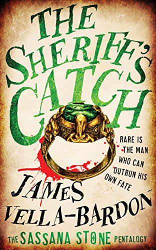 The Sheriff's Catch (The Sassana Stone Pentalogy Book 1) by [Vella-Bardon, James]