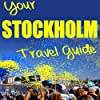 Your Stockholm Travel Guide