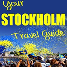 Your Stockholm Travel Guide Audiobook by N. T. Gore Narrated by Kathleen Godwin