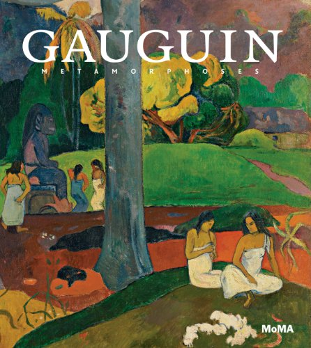 Paul Gauguin Museum - Gauguin: Metamorphoses (Museum of Modern Art, New York Exhibition Catalogues)