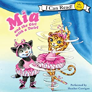 Mia and the Girl with a Twirl Audiobook