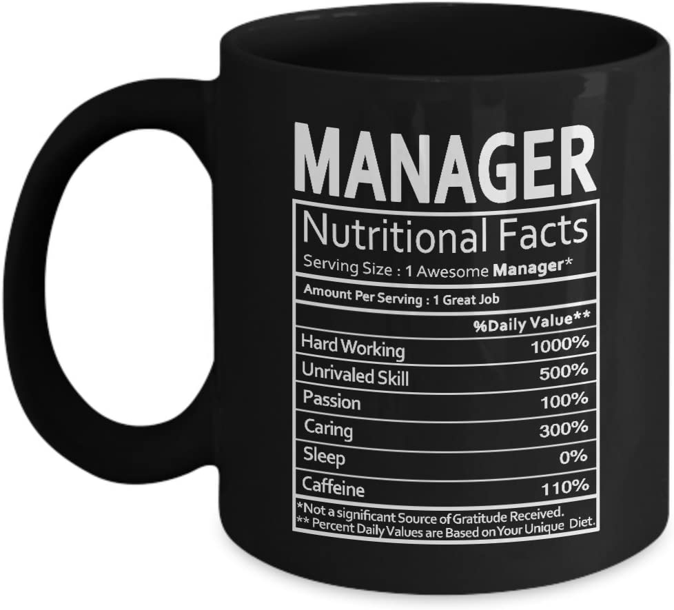 Manager Nutritional Facts Mug - Manager Gag Gift for Men, Women or Friends - Funny Birthday Gifts for Manager - Gift Coffee Tea Cup Black 11 Oz
