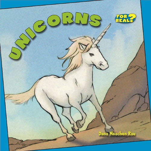 Unicorns (Benchmark Chapter Books: For Real?)