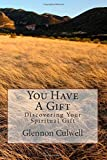 You Have a Gift, Glennon Culwell, 1495921107