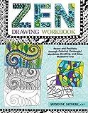 zen drawing book - Zen Drawing Workbook: Peace and Positivity through Zentangle (R), Mandalas, Doodling, and Other Meditative Arts