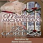 Mistletoe & Michaelmas | Rose Gordon