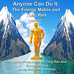 Anyone Can Do It: The Energy Matrix and Tong Ren