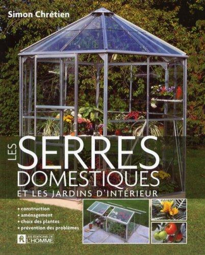 Les Serres Domestiques et les Jardins d Interieur: Simon ...