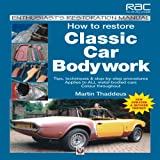 How to Restore Classic Car Bodywork, Martin Thaddeus, 1845844114