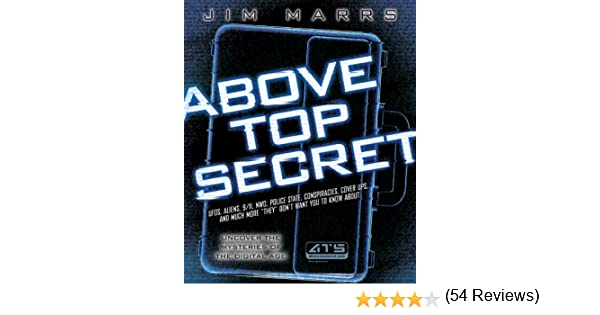 Above Top Secret: UFOs, Aliens, 9/11, NWO, Police State, Conspiracies, Cover Ups, and Much More