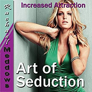 The Art of Seduction Hypnosis Speech
